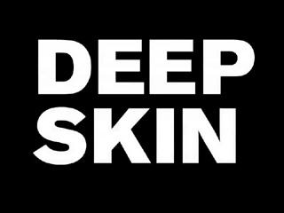 Deepskin